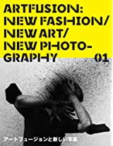 Art Fusion 01 - New Fashion, New Art, New Photography