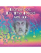 Barefoot In The Head: Vol Ii Psychedelic Gems From The Underground