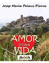L'AMOR D'UNA VIDA [CAT] (Catalan Edition)