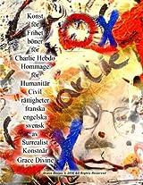 Konst for Frihet Boner for Charlie Hebdo Hommage for Humanitar Civil Rattigheter Franska Engelska Svensk Av Surrealist Konstnar Grace Divine: Böner För Charlie Hebdo