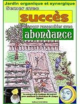 Semer avec succès pour rassembler avec abundance. Jardin organique et synergique: Calcul des meilleurs jours pour planter chaque légume. (French Edition)