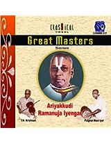 Great Masters - Ariyakkudi Ramanuja Iyengar