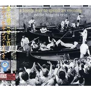 ♪恋に過ごせし宵 /Eddie Higgins, エディ・ヒギンズトリオ | 形式: CD