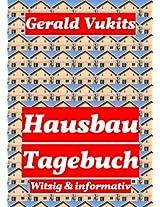 Hausbau Tagebuch: Witzig und informativ (German Edition)