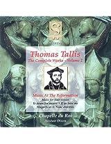 Tallis: Complete Works, Vol 2 - Music at the Reformation /Chapelle du Roi · Dixon