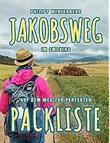 Jakobsweg im Smoking: Auf dem Weg zur perfekten Packliste. Ein Ausrüstungsratgeber. Pilgern mit 3-kg-Rucksack: Bequemer, gesünder, sicherer [Edition ohne Fotos] (German Edition)