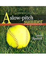 A Slow-Pitch Summer: My Rookie Senor Softball Season
