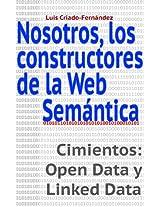 Nosotros, los constructores de la Web Semántica. (Spanish Edition)
