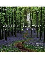 'Where'er You Walk': Arias for Handel's Favourite Tenor