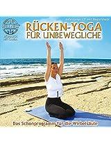Rücken-Yoga für Unbewegliche - Das Schonprogramm für die Wirbelsäule