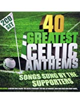 40 Greatest Celtic Anthems