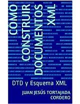Cómo construir documentos XML: DTD y Esquema XML
