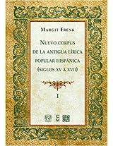 Nuevo corpus de la antigua lirica popular hispanica Siglos XV a XVII, vol. I