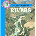 101 Facts About Rivers (101 Facts About Our World)