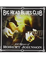 100 Years of Robert Johnson