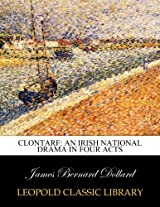 Clontarf: an Irish national drama in four acts