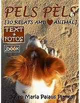 PELS PÈLS [6] [30 RELATS AMB COR ANIMAL] (Catalan Edition)
