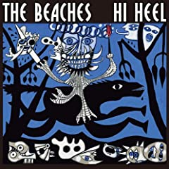 THE BEACHES/Hi Heel