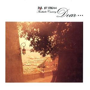 Jet Stream / Dear...
