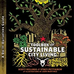 Toolbox For Sustainable City Living (A Do-it-Ourselves Guide) (Do-It-Ourselves Guides)