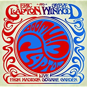 Eric Clapton & Steve Winwood『Live From Madison Aquare Garden』