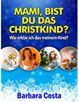 Mami,bist du das Christkind? (German Edition)