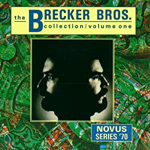 The Brecker Brothers Collection Vol. 1