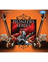 Pioneers Series - Vilayat Khan
