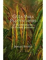 Guía Para Plantscapers: El Mantenimiento de Plantas Interiores (Spanish Edition)