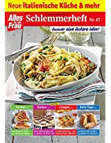 Schlemmerheft Nr. 47: Neue italienische Küche und mehr
