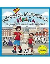 Futbol Mundial Espana: Explora el mundo a traves del futbol (Soccer World)