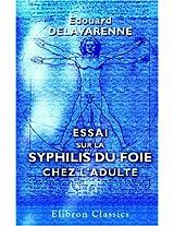 Essai sur la syphilis du foie chez l'adulte (French Edition)