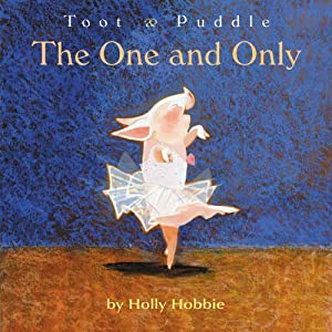 Toot & Puddle: The One and Only (Toot and Puddle)