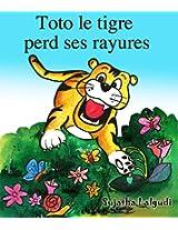 Toto le tigre perd ses rayures - Un livre illustré pour les garçons (French Edition)