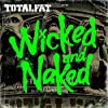 Wicked and Naked(���񐶎Y�����)(DVD�t)