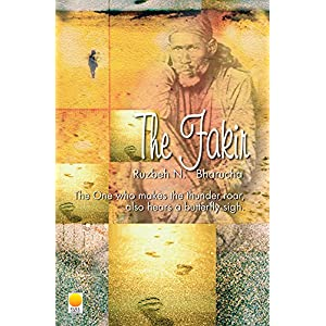 The Fakir: The One Who Makes the Thunder Roor Also Hears A Butterfly Sigh