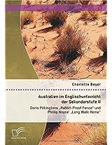 "Australien Im Englischunterricht Der Sekundarstufe II: Doris Pilkingtons ""Rabbit-Proof Fence"" Und Phillip Noyce' ""Long Walk Home"""