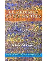 Le jardinier et ses maîtres (illustré): * * * (French Edition)