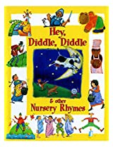 Hey, Diddle, Diddle and other Nursery Rhymes