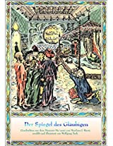DER SPIEGEL DES GLÄUBIGEN - Geschichten aus dem MASNAWI MAŽNAWI von Mawlana J. Rumi.: Erzählt von A. Sayed. Text und Bilder: Wolfgang Turk (German Edition)