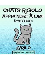 Chats Rigolo -Apprendre à lire - Livre de Mots - Livre 2 (Enfants âgée de 1-4ans) (French Edition)