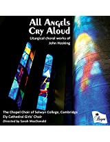 All Angels Cry Aloud - Choral works of John Hosking