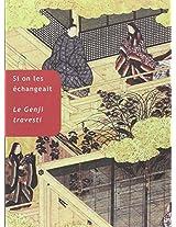Si on Les Echangeait: Le Genji Travesti (Collection Japon)