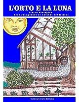 L'orto e la luna: L'orto biologico deve recuperare le antiche tradizioni (Coltivare l'orto) (Italian Edition)