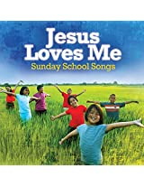 Jesus Loves Me Sunday School Songs