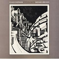 ♪シティスケイプ  /クラウス・オガーマン/ マイケル・ブレッカー/ジョン・トロペイ