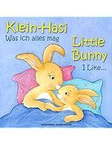 Klein Hasi - Was ich alles mag, Little Bunny - I Like... - Bilderbuch Deutsch-Englisch (zweisprachig/bilingual) (Klein Hasi - Little Bunny, Deutsch-Englisch ... (zweisprachig/bilingual) 2) (German Edition)