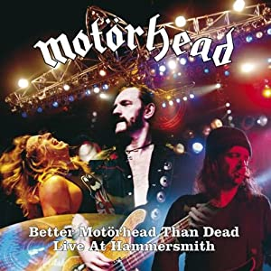 Better Motorhead Than Dead: Live at Hammersmith
