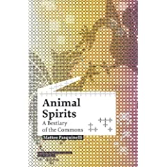 Animal Spirits: A Bestiary of the Commons (Studies in Network Cultures)