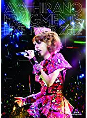 AYA HIRANO FRAGMENTS LIVE TOUR 2012()